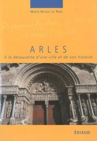 Arles : A la découverte d'une ville et de son histoire