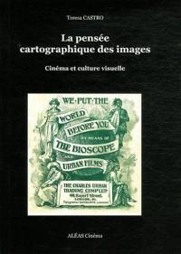 La pensée cartographique des images : Cinéma et culture visuelle