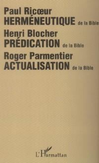 Herméneutique: science des interprétations, ici interprétation des textes de la Bible