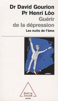 Guérir de la dépression : Les nuits de l'âme
