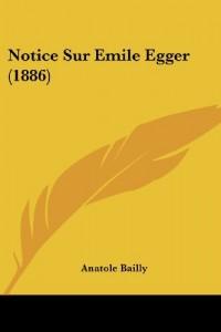 Notice Sur Emile Egger (1886)