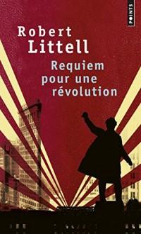 Requiem pour une révolution - Le grand roman de la Révolution russe