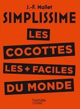 Simplissime - Les cocottes les + faciles du monde