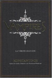 Vampires - la vérite occulte