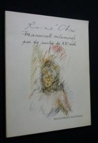René Char - Manuscrits enluminés par des peintres du XXé siécle: Exposition, Bibliothèque nationale, Paris, 16 janvier-30 mars 1980
