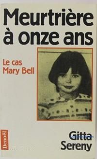 Meurtrière à onze ans : Le cas de Mary Bell