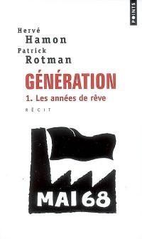 Génération, Tome 1 : Les années de rêve