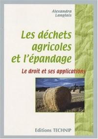 Déchets Agricole et l'Epandage - le Droit et Ses Applications