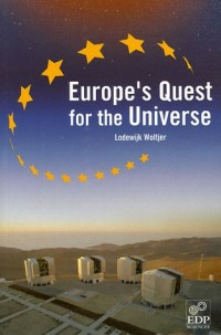 Europe's Quest for the Universe : ESO and the VLT, ESA and other projects