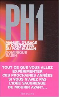 PH1 : Manuel d'usage et d'entretien du post-humain