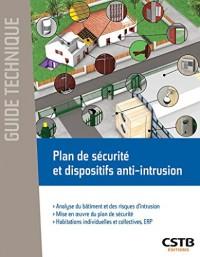 Plan de sûreté et dispositifs anti-intrusion: Analyse du bâtiment et des risques d'intrusion. Mise en oeuvre du plan de sûreté. Habiations individuelles et collectives, ERP.