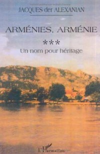 Armenies armenie vol.3 : un nom pour héritage