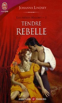 Les frères Malory tome 2: Tendre rebelle