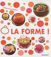 O la forme ! : Coffret en 4 volumes : Bio ; Zen ; Detox ; Energie