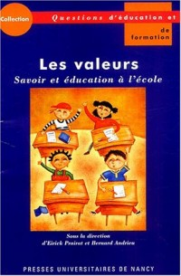 Les valeurs. Savoirs et éducation à l'école. Actes du colloque organisé à l'IUFM de Lorraine, mai 2002