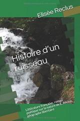 Histoire d'un ruisseau: Littérature française, roman poétique sur la nature de E. Reclus, géographe libertaire