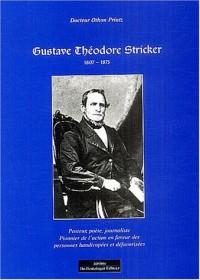 Gustave Théodore Stricker 1807-1875 : Pasteur, poète, journaliste, un pionnier de l'action en faveur des personnes handicapées et défavorisées