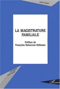 La magistrature familiale : Vers une consécration légale du nouveau visage de l'office du juge de la famille