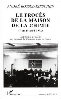 Le Procès de la maison de la chimie, 7 au 14 avril 1942 - Contribution à l'histoire des débuts de la Résistance armée en France