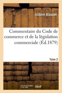 Commentaire du Code de Commerce  T2  ed 1879