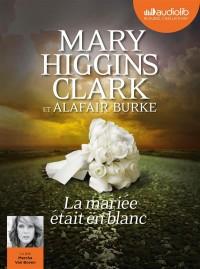 La mariée était en blanc: Livre audio 1 CD MP3