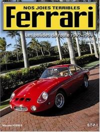 Ferrari, nos joies terribles : Tome 1, Les bolides de route 1947-1994