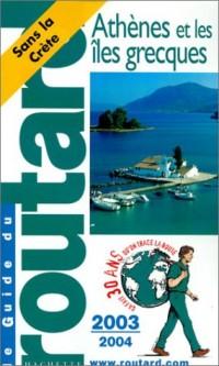 Guide du Routard : Athènes et Îles Grecques 2003/2004