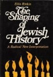 The Shaping of Jewish History, a Radical New Interpretation