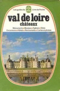 Val de Loire: Chateaux (Les Guides du Livre de poche)