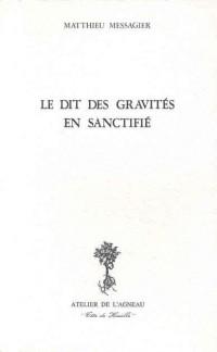 Le dit des gravités en sanctifié