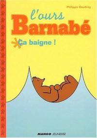 L'Ours Barnabé : Ça baigne !