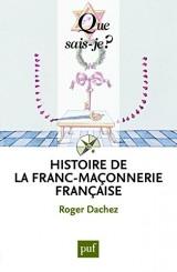 Histoire de la franc-maçonnerie française [Poche]