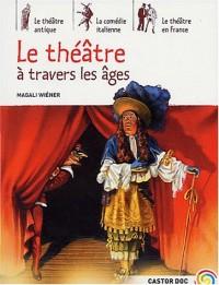 Le théâtre à travers les âges