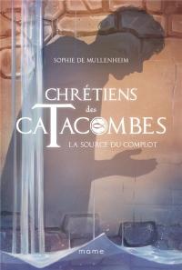 Chrétiens des catacombes, Tome 4 : La source du complot