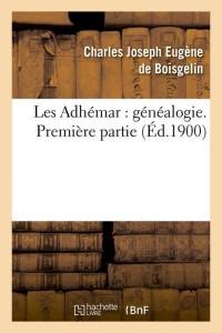 Les Adhemar  Généalogie  1 Partie  ed 1900