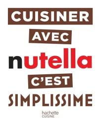 Cuisiner avec Nutella c'est Simplissime