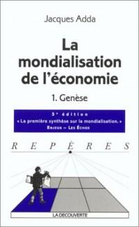 La mondialisation de l'économie tome 1 genese