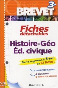 Histoire-Géographie Education civique 3e : Fiches détachables