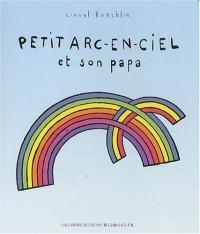Petit Arc-en-Ciel et son papa