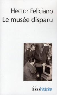 Le musée disparu : Enquête sur le pillage des oeuvres d'art françaises