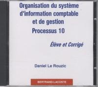 Organisation du système d'information comptable et de gestion : Processus 10, CD-rom élèvre et corrigé