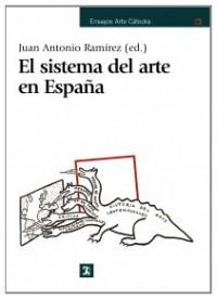El sistema del arte en Espana / Art System in Spain