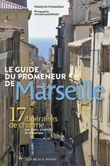 Le guide du promeneur de Marseille 2018 [Poche]