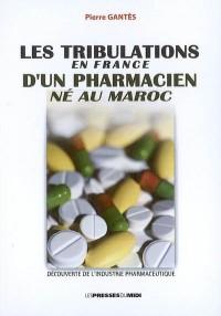 Les tribulations en France d'un pharmacien né au Maroc