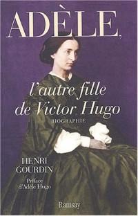 Adèle, l'autre fille de Victor Hugo