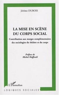 La mise en scène du corps social : Contribution aux marges complémentaires des sociologies du théâtre et du corps