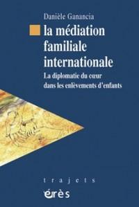 La médiation familiale internationale : La diplomatie du coeur dans les enlèvements d'enfants