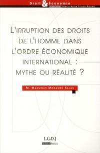 Irruption des Droits de l'Homme Dans l'Ordre Economique International : Mythe Ou Realite ? (l')