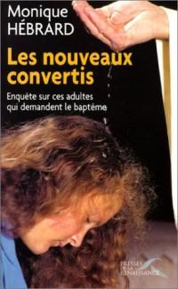 Les Nouveaux Convertis : Enquête sur les adultes qui demandent le baptême