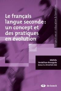 Le français langue seconde : un concept et des pratiques en évolution